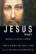 Getting Jesus Right: How Muslims Get Jesus and Islam Wrong