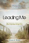 Leading Me: Eight Practices for a Christian Leader's Most Important Assignment