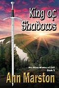 King Of Shadows, Book 5: The Rune Blades Of Celi (Rune Blades Of Celi) by Ann Marston