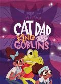 Cat Dad, King of the Goblins