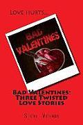 Bad Valentines: Three Twisted Love Stories