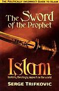 Sword Of The Prophet History Theology