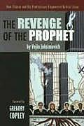 Revenge of the Prophet How Clinton & His Predecessors Empowered Radical Islam