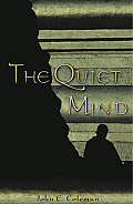 The Quiet Mind (Vipassana Meditation and the Buddha's Teachings)