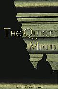 The Quiet Mind (Vipassana Meditation and the Buddha's Teachings)