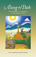 Along the Path - The Meditator's Companion to the Buddha's Land Cover