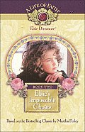 Elsie Dinsmore; A Life of Faith #02: Elsie's Impossible Choice, Book 2