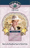 Millie Keith; A Life of Faith #02: Millie's Courageous Days, Book 2