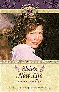 Life of Faith: Elsie Dinsmore #03: Elsie's New Life