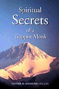 Spiritual Secrets Of A Trappist Monk