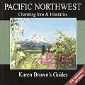 Karen Brown's USA: Pacific Northwest Charming Inns & Itineraries 2003 (Karen Brown's Pacific Northwest: Charming Inns & Itineraries)