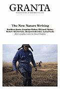 Granta: The Magazine of New Writing #102: Granta 102: The New Nature Writing