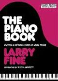 Piano Book Buying & Owning A New Or Used Piano 4th Edition