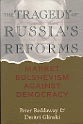 The Tragedy of Russia's Reforms: Market Bolshevism Against Democracy