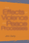 The Effects of Violence on Peace Processes