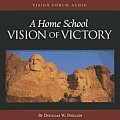 A Home School Vision of Victory (CD) (Train Up a Child in the Way He Should Go)