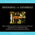 Defending the Fatherless (CD) (Vision Forum Family Renewal Tape Library)