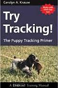 Try Tracking!: The Puppy Tracking Primer
