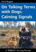 On Talking Terms with Dogs:: Calming Signals