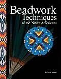 Beadwork Techniques of the Native...
