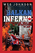 Balkan Inferno: Betrayal, War and Intervention 1990-2005