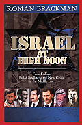 Israel at High Noon: From Stalin's Failed Satellite to the Challenge of Iran