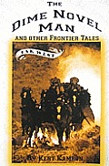 The Dime Novel Man: And Other Frontier Tales