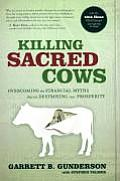 Killing Sacred Cows Overcoming the Financial Myths That Are Destroying Your Property