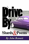 Drive by: Shards & Poems