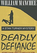 Stan Turner Mstery #10: Deadly Defiance: A Stan Turner Mystery