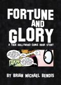 Fortune & Glory A True Hollywood Comic Book Story - Signed Edition