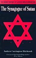 Synagogue of Satan The Secret History of Jewish World Domination