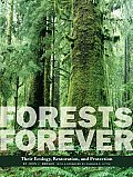 Forests Forever: Their Ecology, Restoration, and Protection