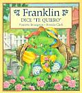 Franklin Dice Te Quiero Franklin Says I Love You