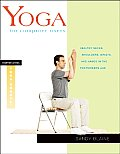 Yoga for Computer Users: Healthy Necks, Shoulders, Wrists, and Hands in the Postmodern Age Cover