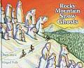 Rocky Mountain Snow Ghosts