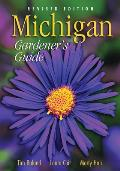 Michigan Gardeners Guide Revised Edition
