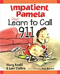 Impatient Pamela Says: Learn to Call 911