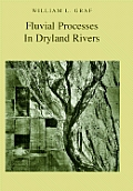 Fluvial Processes In Dryland Rivers by Graf