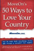 MoveOn's 50 Ways to Love Your Country: How to Find Your Political Voice and Become a Catalyst for Change Cover