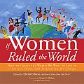If Women Ruled the World How to Create the World We Want to Live In Stories Ideas & Inspiration for Change