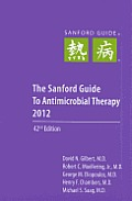 Sanford Guide to Antimicrobial Therapy 2012: Pocket-Sized Edition (Guide to Antimicrobial Therapy)