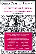 History of Opera Milestones & Metamorphoses