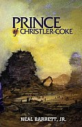 Prince Of Christler-Coke by Neal Barrett