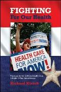 Fighting for Our Health: The Epic Battle to Make Health Care a Right in the United States