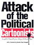 Attack of the Political Cartoonists Insights & Assaults from Todays Editorial Pages