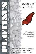Plotinus Ennead IVI.3-4.29: Problems Concerning the Soul: Translation, with an Introduction and Commentary