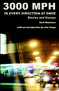 3000 MPH in Every Direction at Once Stories & Essays