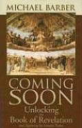Coming Soon Unlocking the Book of Revelation & Applying Its Lessons Today