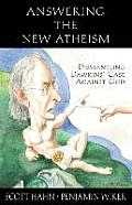 Answering the New Atheism Dismantling Dawkins Case Against God